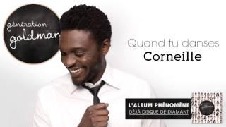 Génération Goldman -  Quand Tu Danses - Corneille