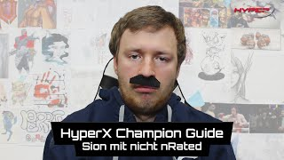 """Maxims """"nicht nRated"""" Sion Champion Guide"""