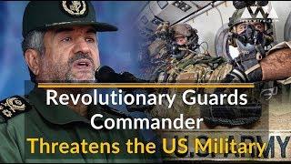 Revolutionary Guards Commander Threatens US Military