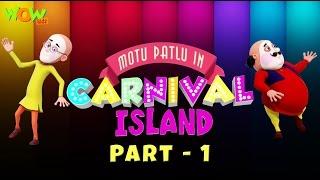 Motu Patlu In Carnival Island - Movie - Part 01  Movie Mania - 1 Movie Everyday   Wowkidz
