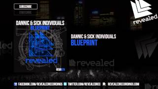 Dannic & Sick Individuals - Blueprint [OUT NOW!]