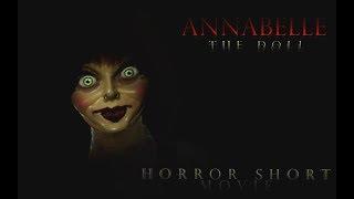 Annabelle: The Doll (Full horror movie) - NEW 2017!