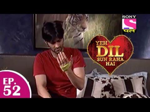 Yeh Dil Sun Raha Hai - यह दिल सुन रहा है - Episode 52 - 17th December 2014
