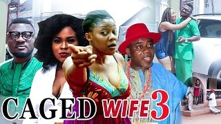 2017 Latest Nigerian Nollywood Movies - Caged Wife 3
