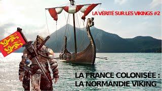 La France colonisée : La Normandie Viking - vérité Vikings #2 - L'esprit Viking