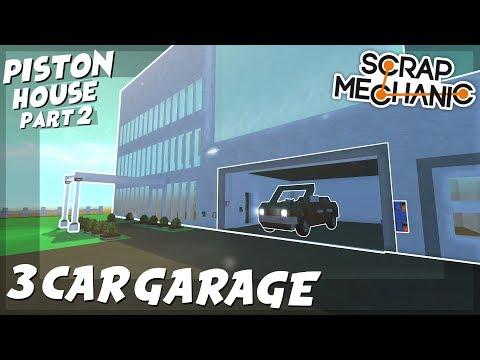 PISTON HOUSE PART 2 3 CAR GARAGE Scrap Mechanic Creations Episode 86