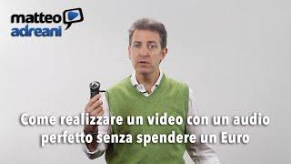 Come realizzare un video con un audio perfetto senza spendere un Euro