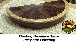 Floating Demilune Table - Inlay and Finish Pt. 3