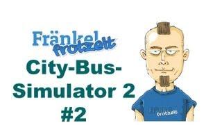Let's play City-Bus-Simulator 2: München #2 - Könnt'n wa nu' endlich mal los?