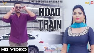 Road Train - Official Full Video 2018 | Judge | Latest Punjabi Songs 2018 | VS Records