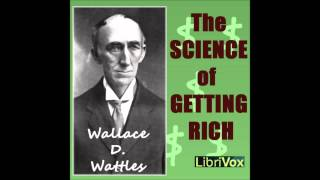 The Science of Getting Rich by Wallace Delois Wattles (Money-Making Audio Book from LibriVox)
