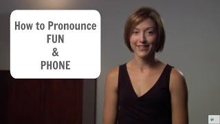 How to say FUN and PHONE - American English Pronunciation Lesson