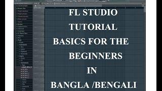 images FL Studio Fruity Loops Studio Basics Tutorial For The Beginners In Bangla Bengali CHAKLA TV