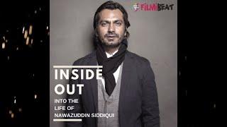 Into The Life Of Nawazuddin Siddiqui |