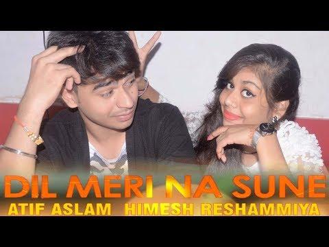 Dil Meri Na Sune Song Video Genius Utkarsh Ishita Atif Aslam Himesh Reshammiya Manoj