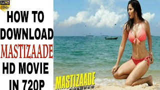 HOW TO DOWNLOAD MASTIZAADE FULL HD MOVIE 720P    BOLLYWOOD HD COMEDY MOVIE   