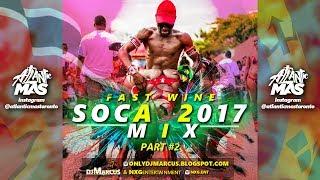 2017 FAST WINE SOCA MIX   Trinidad, Barbados, Lucian, Vincy, Grenada Soca & More