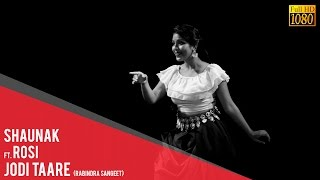 Jodi Taare | Rabindra Sangeet by Shaunak ft. Rosi