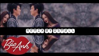 Sống Xa Anh Chẳng Dễ Dàng Remix By Dsmall | Bảo Anh
