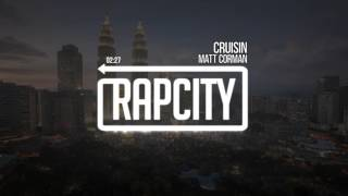 Matt Corman - Cruisin