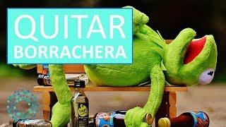 QUITAR BORRACHERA RAPIDO