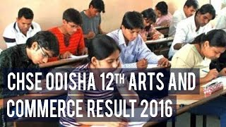 CHSE Odisha 12th Arts and Commerce Result 2016 is expected to be declared Today