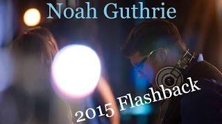 Noah Guthrie 2015 Flashback