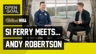 Si Ferry Meets... Andy Robertson - Rise to Liverpool & Scotland Captain via Queens Park, DUFC & Hull