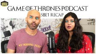 SnG: Game Of Thrones Podcast - S08E01- Recap