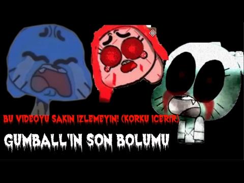 SAKIN BU VİDEOYU İZLEMEYİN!! KORKU İÇERİR!! Gumball'ın Son Bölümü