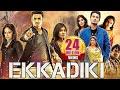 Ekkadiki (EPC) 2018 Latest South Indian Full Hindi Dubbed Movie | Nikhil | Action Movie