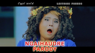 NGAIHAUDRE ( LEITRABI PARODY 2017 )