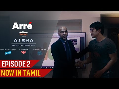 A.I.SHA My Virtual Girlfriend | Episode 2 | Now In Tamil