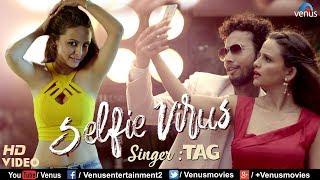 Selfie Virus - Full HD Video | Feat : TAG | Latest Bollywood Songs 2017 | New Hindi Songs