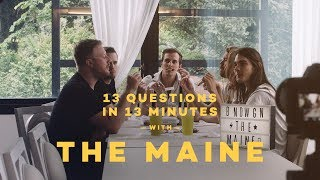 13 Questions in 13 Minutes with The Maine