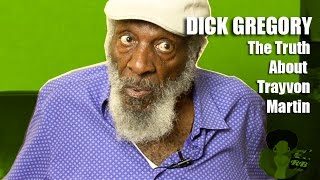 Dick Gregory - The Truth About Trayvon Martin
