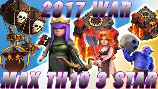Max TH10 3 Star 2017 War  = New Strategy GoBoLaLoon Walk Queen Lava Loon Valky = Clash Of Clan