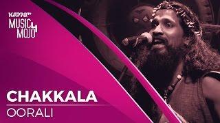Chakkala - Oorali - Music Mojo Season 4 - KappaTV