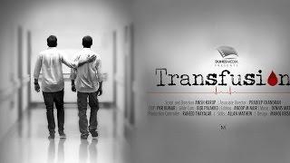 Transfusion Malayalam Short Film 2015