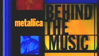 Metallica - VH1's Behind The Music (1998) [Full TV Special]