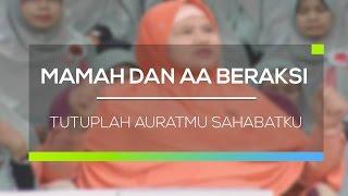 Mamah dan Aa Beraksi - Tutuplah Auratmu Sahabatku