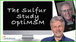 The Sulfur Study with Life Enthusiast - OptiMSM