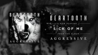 Beartooth - Sick of Me (Audio)