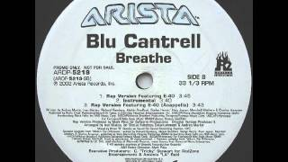 Blu Cantrell feat. E-40 -- Breathe (Rap Version)
