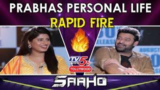 Prabhas BEST Rapid Fire | | Girlfriend, Marriage & Rumours | Salman | Saaho | TV5 News