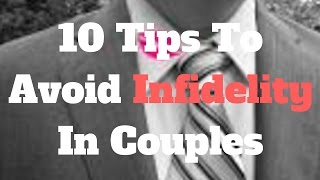 10 Tips To Avoid Infidelity In Couples