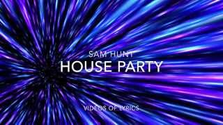 House Party - Sam Hunt Lyric Video