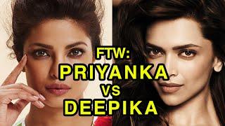 For The Win: Priyanka Chopra vs Deepika Padukone