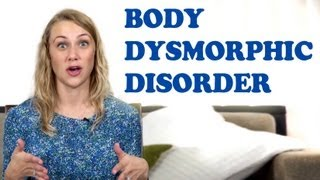 What is Body Dysmorphic Disorder? - BDD, Mental Health Videos with Kati Morton