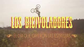 LOS BICIVOLADORES   EL DIA QUE CAYERON LAS ESTRELLAS videoclip